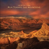 Ian Ethan Case - Run Toward the Mountains  artwork