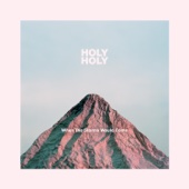 When the Storms Would Come - Holy Holy