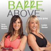 Barre Above (Non-Stop DJ Mix For Barre Workouts) [128 BPM]