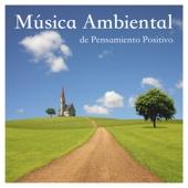 Música Ambiental de Pensamiento Positivo