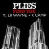 Find You (feat. Lil Wayne & K CAMP), Plies