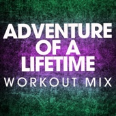 Adventure of a Lifetime (Extended Workout Mix)