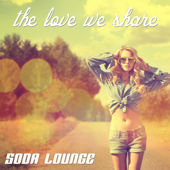 The Love We Share (Beatless Chillout Mix)