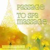 Passage to Spa Massage – Healing Affirmations, Mindfulness Meditation, Relaxing Music, Ayurveda, Home Spa, Background Piano & Flute Music, Serenity