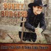 Have You Got a Song Like That?, Sonny Burgess