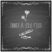 Dinner & Soul Food