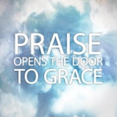 Praise Opens the Door to Grace