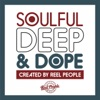 Soulful Deep & Dope (Created by Reel People), Various Artists