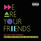 We Are Your Friends (Music From the Original Motion Picture) [Deluxe]