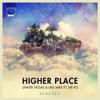 Higher Place (Remixes) [feat. Ne-Yo] - EP, Dimitri Vegas & Like Mike