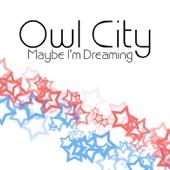Maybe I'm Dreaming