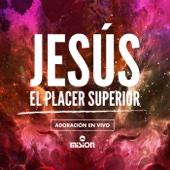 Jesús el Placer Superior