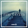 Here I Stand (feat. Cimo Frankel) [Radio Edit]
