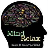 Mind Relax - Music to Quiet Your Mind