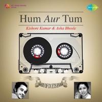 Hum Aur Tum - Best of Duets Ever: Kishore Kumar and Asha Bhosle - Kishore Kumar & Asha Bhosle