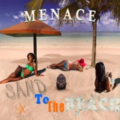 Sand to the Beach - Menace