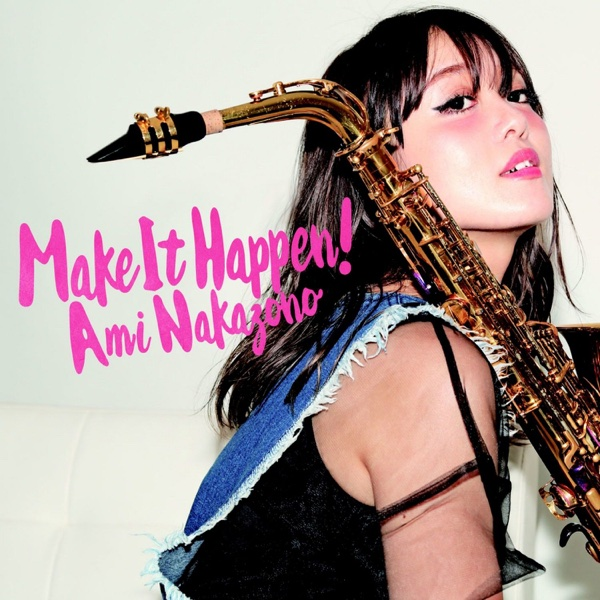 Make It Happen! | Ami Nakazono