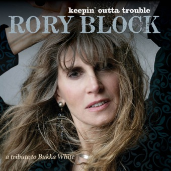 Keepin' Outta Trouble: A Tribute to Bukka White – Rory Block