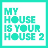 My House Is Your House 2