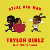 Steal Her Man (feat. Trinity Taylor) - Taylor Girlz
