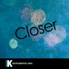 Closer (In the Style of the Chainsmokers feat. Halsey) [Karaoke Version] - Single