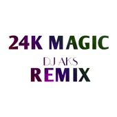 Download DJ AKS - 24K Magic (Remix)