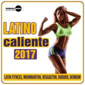 Latino Caliente 2017 (Latin Fitness, Moombahton, Reggaeton, Kuduro, Dembow)
