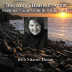 Discerning Hearts Catholic Podcasts » Sharon Doran Seeking Truth Catholic Bible Study