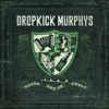 Going out in Style, Dropkick Murphys