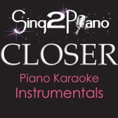 Closer (Originally Performed By the Chainsmokers & Halsey) [Piano Karaoke Version]