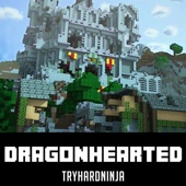 Dragonhearted - TryHardNinja