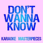 Don't Wanna Know (Originally Performed by Maroon 5 & Kendrick Lamar) [Karaoke Version]