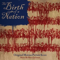 The Birth of a Nation (Original Motion Picture Score)