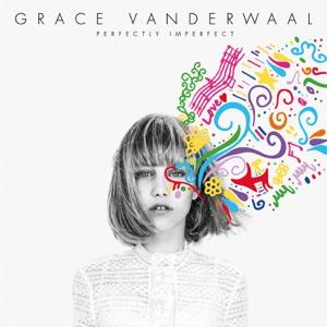 Perfectly Imperfect - EP - Grace VanderWaal, Grace VanderWaal