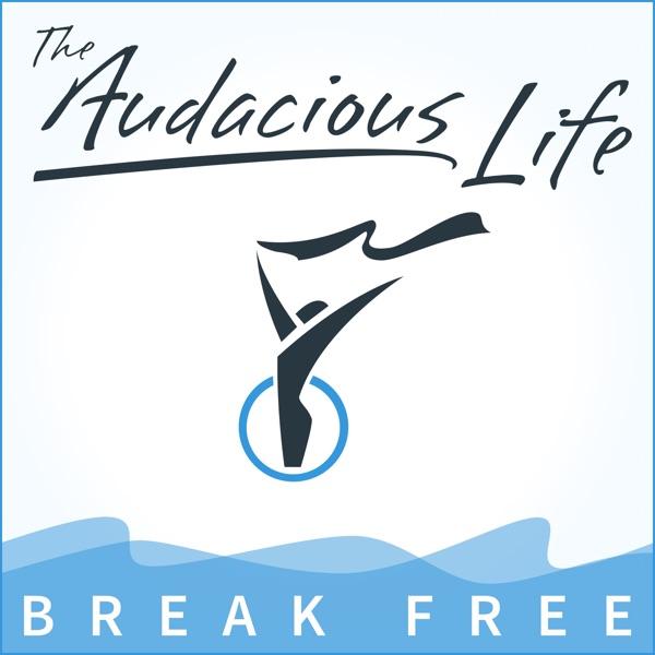 The Audacious Life - Break Free