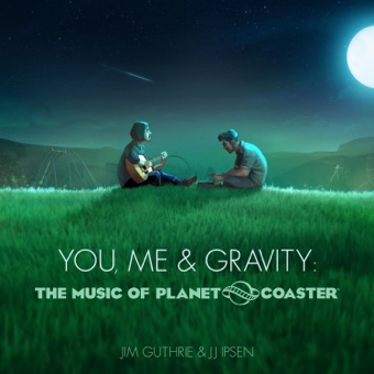 You, Me & Gravity: The Music of Planet Coaster – Jim Guthrie & Jj Ipsen