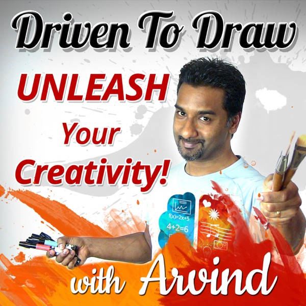 The Driven To Draw Podcast: Self Improvement|Painting|Drawing|Visual Problem Solving|Unleashing the Creativity Within!