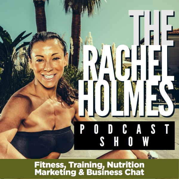 The Rachel Holmes Podcast Show