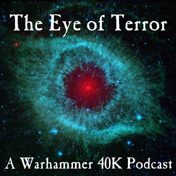 The Eye of Terror Podcast