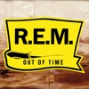 Out of Time (25th Anniversary Edition) - R.E.M., R.E.M.
