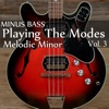 Minus Bass: Playing the Modes - Melodic Minor, Vol. 3