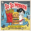 Buy Transpacific Express - EP by So So Modern on iTunes (Alternative)
