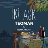 Teoman - İki Aşk (feat. İrem Candar) artwork