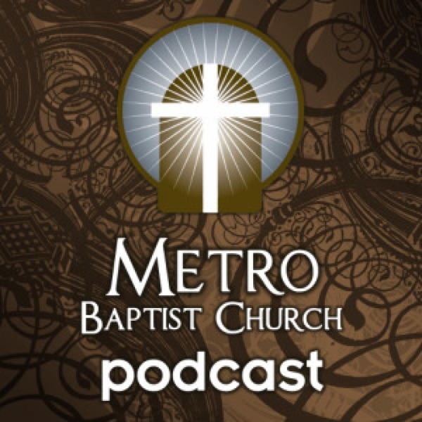 Metro Baptist Church Podcast