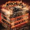 BIG ROCKS, Krokus