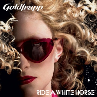 Ride a White Horse – Goldfrapp