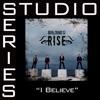 I Believe (Studio Series Performance Track) - - EP