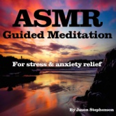 ASMR Guided Meditation for Stress and Anxiety Relief