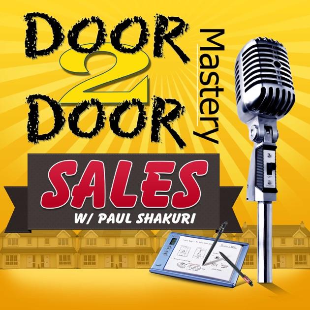 Door To Door Mastery Podcast by Paul Shakuri Door To Door Sales Success Mastery Coach on Apple Podcasts  sc 1 st  iTunes - Apple & Door To Door Mastery Podcast by Paul Shakuri: Door To Door Sales ... pezcame.com