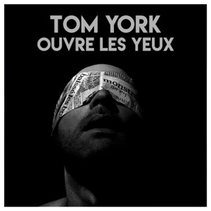 Tom York - Ouvre les yeux